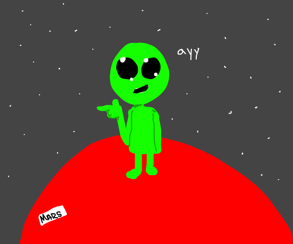 alien points finger guns and says ayy on mars