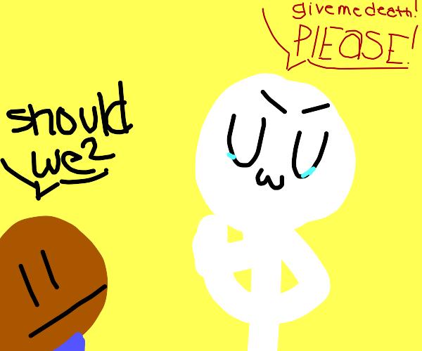 UwU chooses death :(