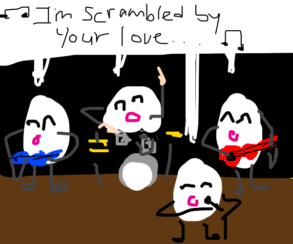 """The Eggs"" are my favorite band"