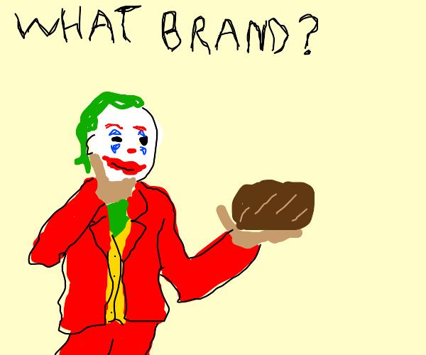 Joker wonders what brand this bread is.