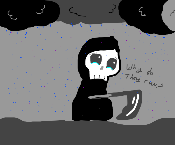 Grim Reaper Sad Cuz Everyone Scared Of Him