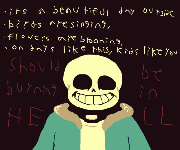 Sans wants you to burn in hell