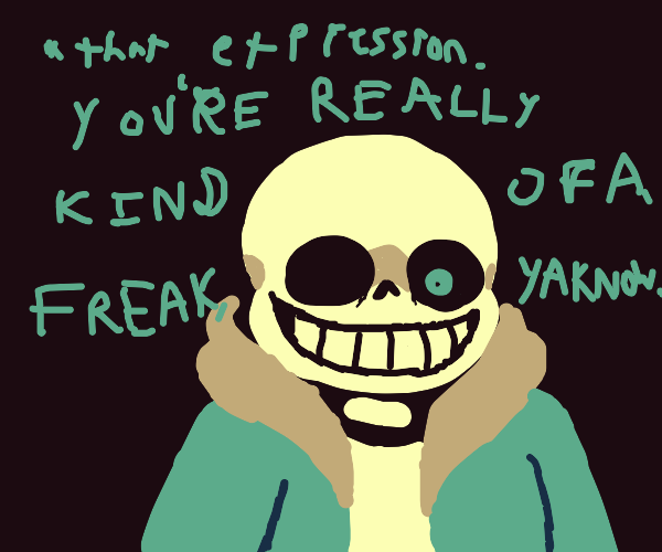 Sans from undertale. (talking sh.it bout you)