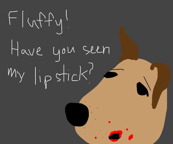 my dog ate my lipstick