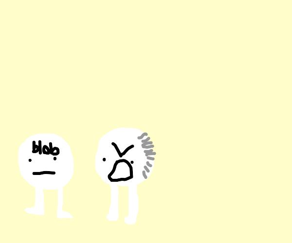 Boomer yelling at blob