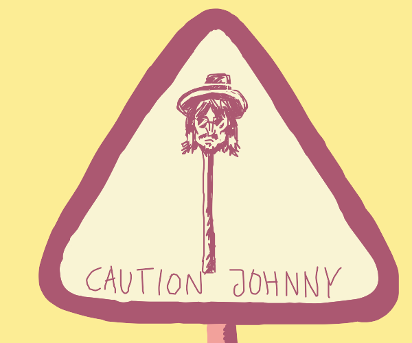 watch out johnny the stick