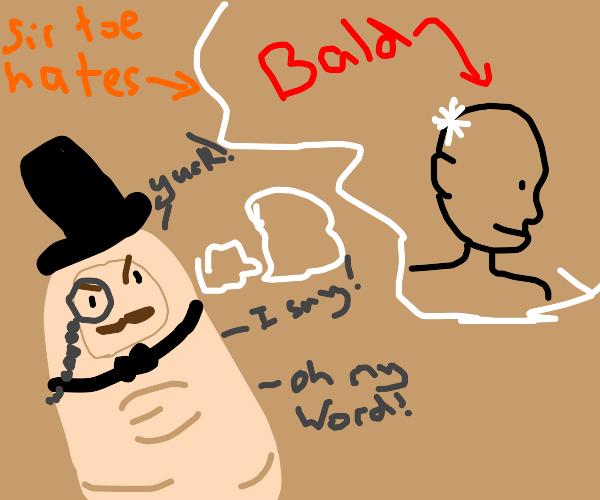 gentleman toe dislikes bald heads