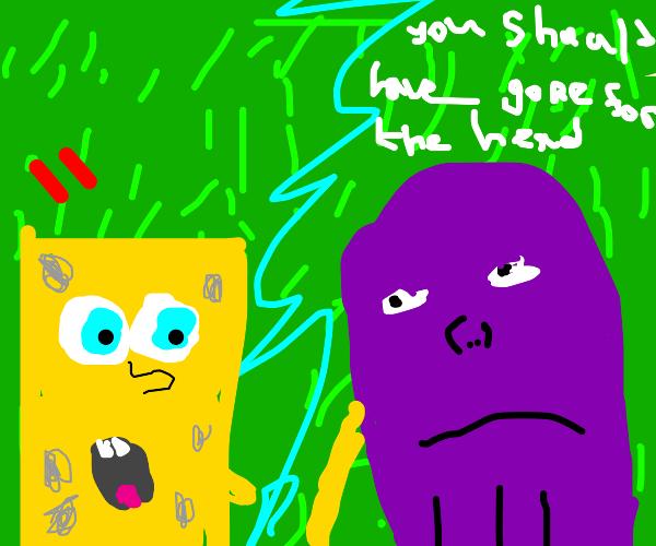 You should've gone for the head, Spongebob.