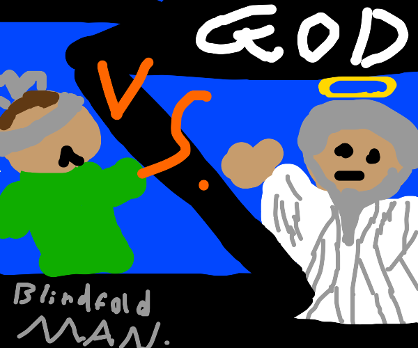 God w/ an eraser vs. blindfold man