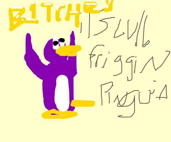 ITS CLUB FRIGGIN PENGUIN B1TCHES