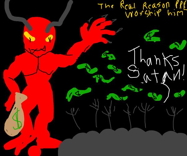 Satan gives away money