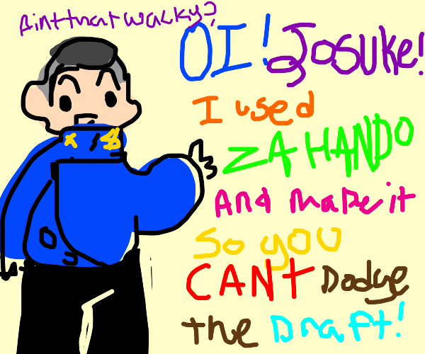 Oi Josuke! You can't dodge the draft!