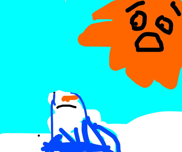 Snowman is going to melt, so sad