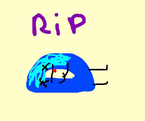D has died. RIP.