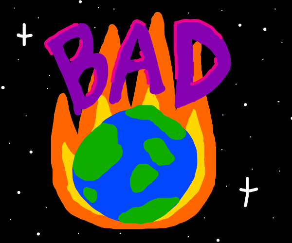 very hot climate on earth-BAD!!!