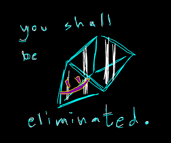 prism will eliminate you