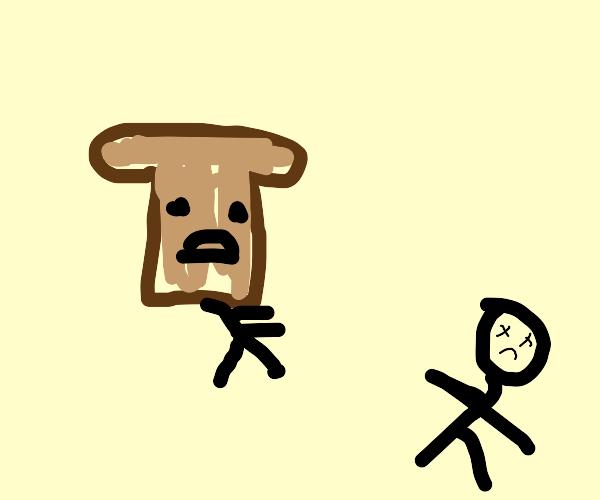 Toast head man is shook