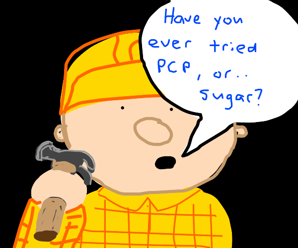 Bob the Builder asks a loaded question