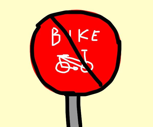 no bikes allowed
