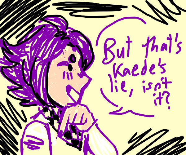 But that's Kaede's lie, isn't it? (dangan)