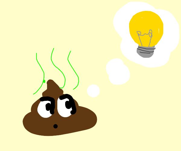 poop has an idea