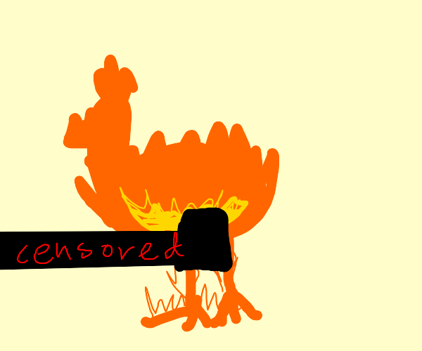 Fire chicken committing public nudity
