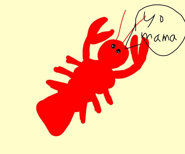 Lobster saying yo mama