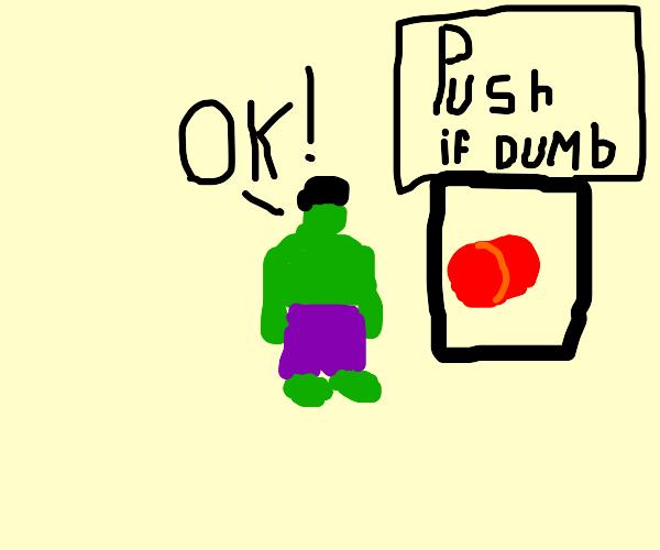 Hulk Dumb