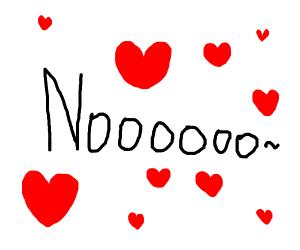 noooooo with hearts around it
