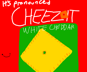 Cheese it