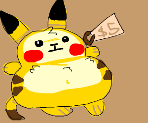 fat pikachuish thingy is worth 5 dollars