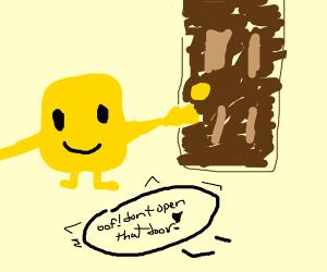 Oof! Don't open the door