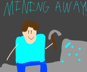 guy mining for a diamond