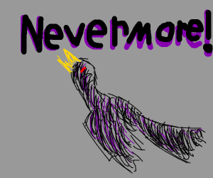 "thus spoke the raven, ""Nevermore!"""