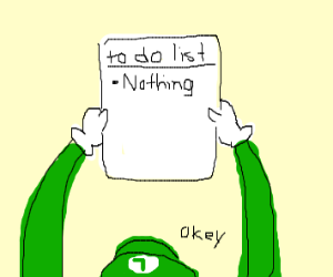 Luigi's To Do List: Nothing