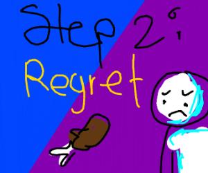 step 1: eat too much chicken