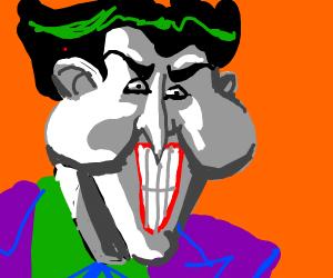 Joker with fat hamster cheeks.