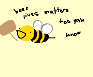 Derpy bee protests for bees lives