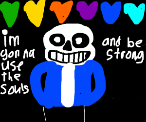 Sans is using all the souls