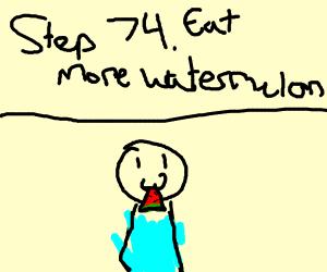 Step 73. Eat a watermelon
