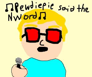 Singing about pewdiepie