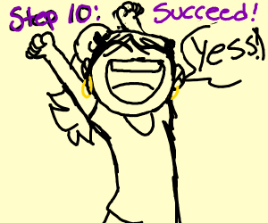 Step 9: keep trying and eventually succeed :D