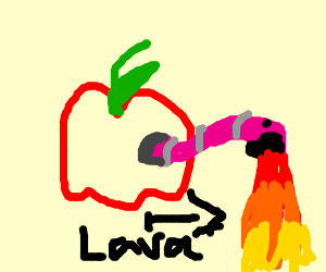 worm in an apple, the worm spit out lava