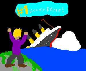 Last survivor of the Titanic: Victory Royale!