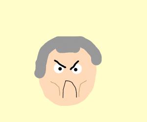 Grandpa getting angry