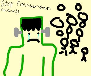 Frankenstien's Monster is being harrassed
