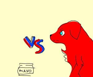 Mayonnaise vs Clifford the big red dog