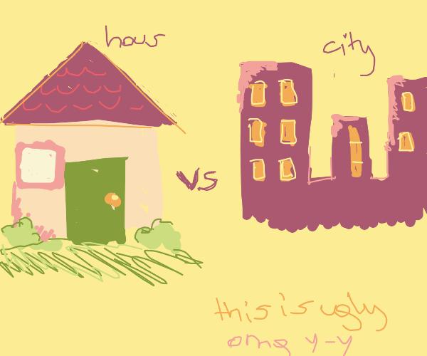 House vs city