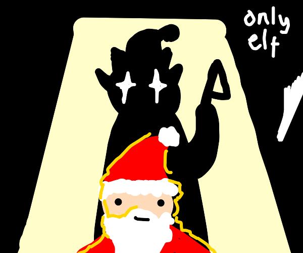 sorry kid, no more santa, ONLY ELF