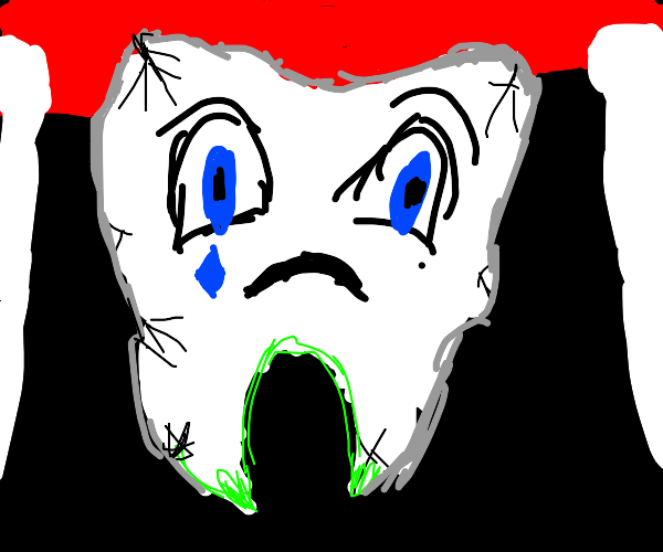 Tooth is sad